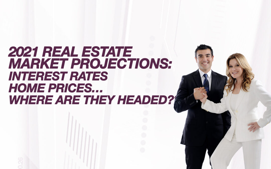 2021 REAL ESTATE MARKET PROJECTIONS: INTEREST RATES | HOME PRICES… WHERE ARE THEY HEADED???